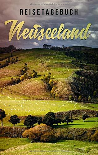 Reisetagebuch Neuseeland zum Selberschreiben und Gestalten