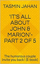 'It's All About John & Marion'-Part 2 of 5: The humorous couple invite you back! (E-book)