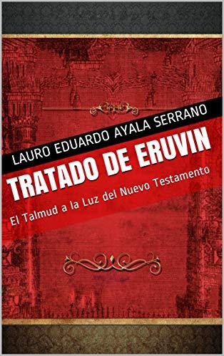 TRATADO DE ERUVIN: El Talmud a la Luz del Nuevo Testamento (Seder Moed n 2)