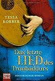 Das letzte Lied des Troubadours: Historischer Roman