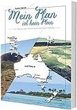 Mein Plan ist kein Plan: Tagebuch einer Work & Travel Weltreise - Patrick Fichter