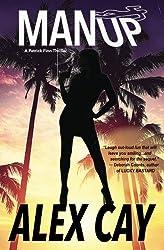 Man Up (Patrick Finn Island Thriller) (Volume 1) by Alex Cay (2013-11-21)