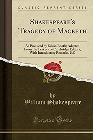 Shakespeare's Tragedy of Macbeth: As Produced by Edwin Booth; Adapted