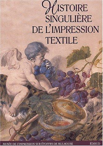 Histoire singulière de l'impression textile