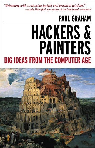 Hackers & Painters: Big Ideas from the Computer Age por Paul Graham