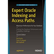 Expert Oracle Indexing and Access Paths: Maximum Performance for Your Database (English Edition)