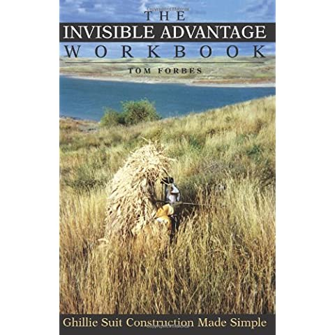 The Invisible Advantage Workbook: Ghillie Suit Construction Made Simple by Tom Forbes (2002-03-01) - Ghillie Suits Suit
