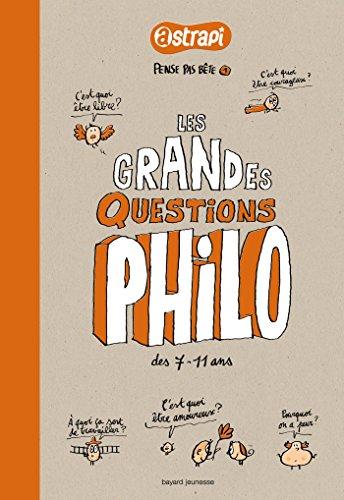 Pense pas bte T.1 - Les grandes questions philo des 7/11 ans: Nouvelle dition de Pense pas bte