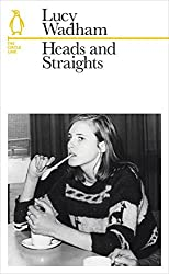 Heads and Straights: The Circle Line (Penguin Underground Lines) by Lucy Wadham (2013-03-07)