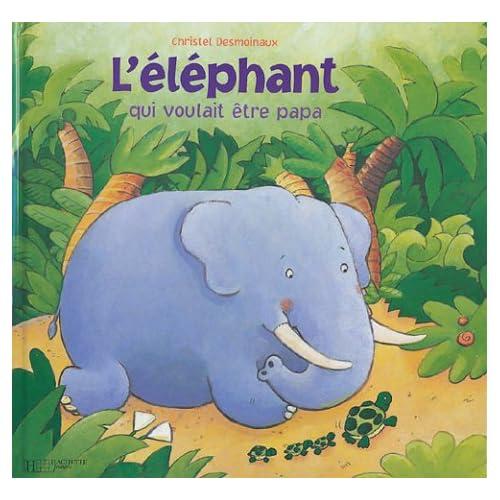 L'éléphant qui voulait être papa