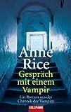 Gespräch mit einem Vampir. Ein Roman aus der Chronik der Vampire - Anne Rice