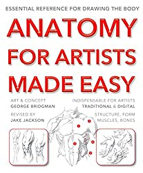 Anatomy for Artists Made Easy: Essential reference for drawing the body (Made Easy (Art))
