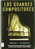 Los grandes compositores - La vida de los músicos más importantes de la historia