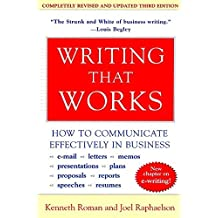 Writing That Works; How to Communicate Effectively In Business by Kenneth Roman (2000-08-22)