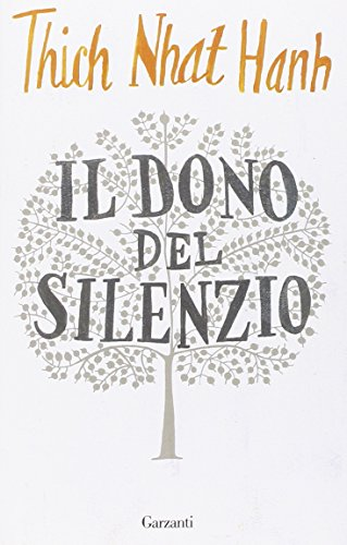 Il dono del silenzio (Saggi) por Thich Nhat Hanh
