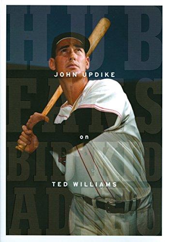 Hub Fans Bid Kid Adieu: John Updike on Ted Williams: A Library of America Special Publication por John Updike