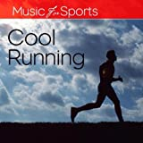 Music for Sports: Cool Running (120 - 140 Bpm) [Explicit]
