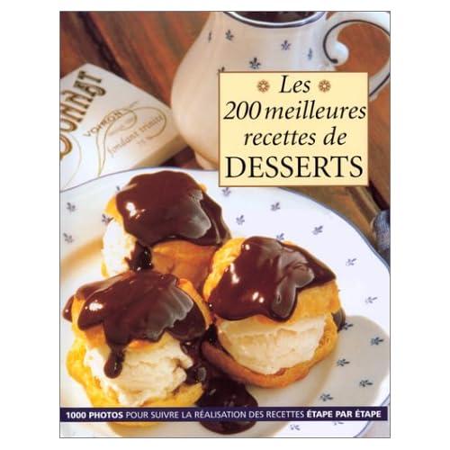 Les 200 meilleures recettes de desserts