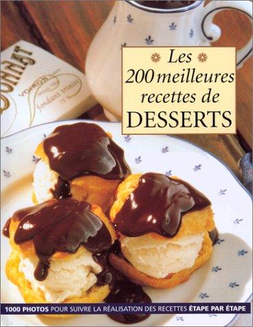 Les 200 meilleures recettes de desserts par Rosemary Wilkinson