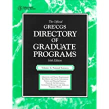 The Official Gre Cgs Directory of Graduate Programs (DIRECTORY OF GRADUATE PROGRAMS VOL A: NATURAL SCIENCES)