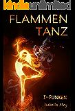 Funken (Flammentanz 1) (German Edition)