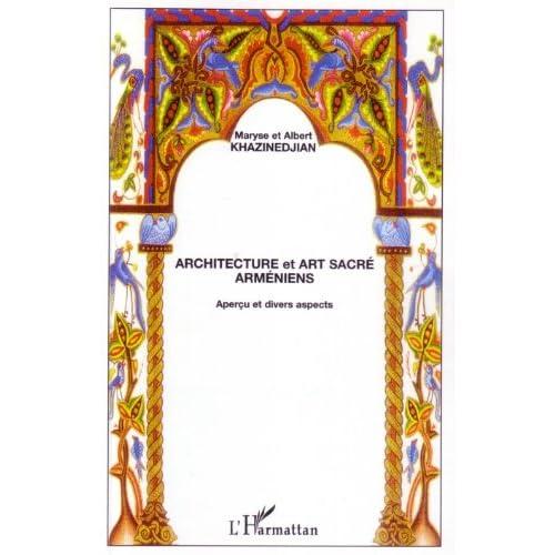 Architecture et art sacré arméniens: Aperçu et divers aspects
