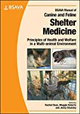 BSAVA Manual of Canine and Feline Shelter Medicine: Principles of Health and Welfare ...