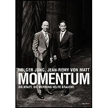 Momentum - Die Kraft, die Werbung heute braucht.