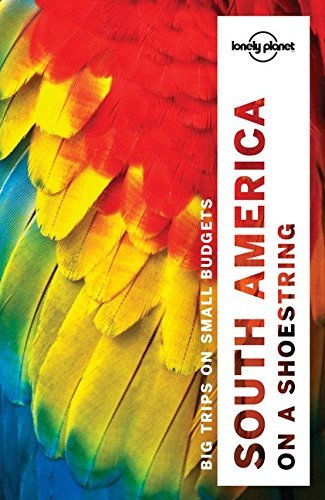Lonely Planet South America on a shoestring (Travel Guide) by Lonely Planet (2016-10-18)