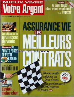 MIEUX VIVRE VOTRE ARGENT [No 233] du 01/03/2000 - FISCALITE - A QUEL TAUX ETES-VOUS VRAIMENT IMPOSE - ASSURANCE VIE - LES MEILLEURS CONTRATS - LES PIEGES DE LA PROMESSE DE VENTE - PLACEMENTS - LES POINTS FORTS DE VOTRE BANQUE - L'AVION MOINS CHER. par Collectif