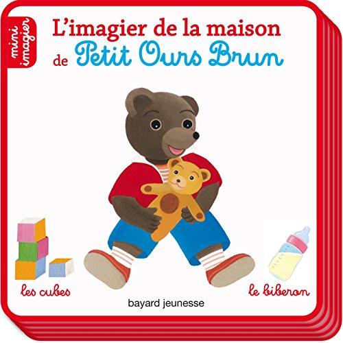 L'imagier de la maison de Petit Ours Brun: Mini imagier