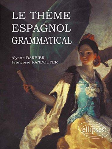 Le Thème Espagnol Grammatical