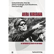 Akira Kurosawa: Die Konfrontation des Eigenen mit dem Fremden. Im Dialog: Psychoanalyse und Filmtheorie Band 14