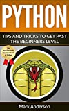 Python: Tips and Tricks to Get Past the Beginners Level (Math With Python, Strings, Lists and Tuples, Programming Book 1)