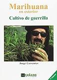 Marihuana en exterior - cultivo de guerrilla