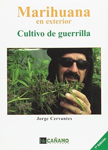 Marihuana en exterior - cultivo de guerrilla por Jorge Cervantes