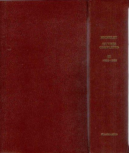 Oeuvres complètes de Michelet tome III - 1832-1839 : Mémoires de Luther - Origines du droit français cherchées dans les symboles et formules du droit universel - Fragment d'un mémoire sur l'éducation des femmes au Moyen Age...
