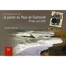 Se souvenir de la pointe du Pays de Guérande, Piriac-sur-Mer