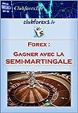Telecharger Livres Clubforex1 Gagner avec la Semi Martingale (PDF,EPUB,MOBI) gratuits en Francaise