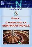 Clubforex1 - Gagner avec la Semi-Mart...