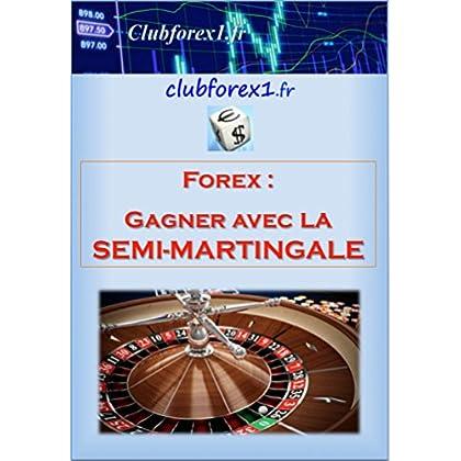 Clubforex1 - Gagner avec la Semi-Martingale