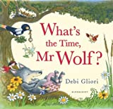 What's the Time, Mr Wolf? by Gliori, Debi (2012) Hardcover