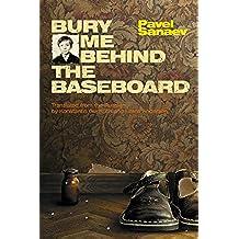 Bury Me behind the Baseboard (English Edition)