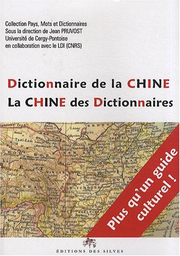 Dictionnaire de la Chine : La Chine des dictionnaires par Jean Pruvost