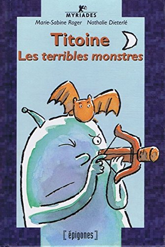 Titoine: les terribles monstres