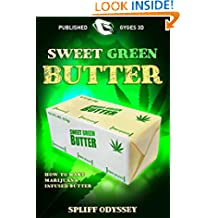 Mantequilla verde dulce: Como hacer marihuana infusa mantequilla (Green Gold nº 3) (Spanish Edition)