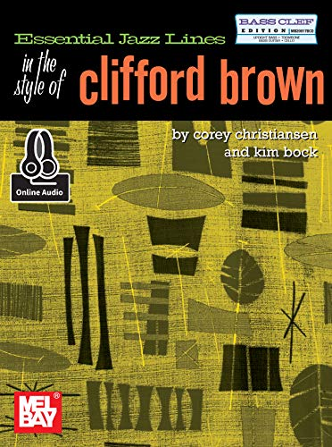 Essential Jazz Lines: In the Style of Clifford Brown-Bass Clef (English Edition)