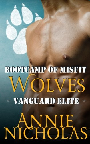 Bootcamp of Misfit Wolves: Shifter Romance: Volume 2 (Vanguard Elite)