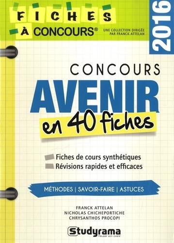 Concours Avenir : 40 fiches méthodes, savoir-faire et astuces