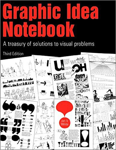 Graphic Idea Notebook: A Treasury of Solutions to Visual Problems (English Edition)